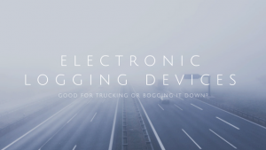 Electronic Logging Devices: Good for Trucking or Bogging it Down?