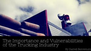 The Importance and Vulnerabilities of the Trucking Industry